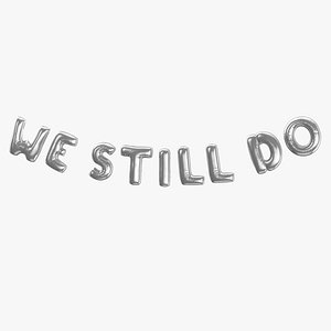 Foil Baloon Words We Still Do Silver 3D model