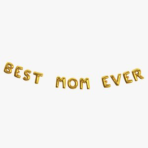 Foil Baloon Words Best Mom Ever Gold 3D